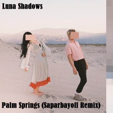 Luna Shadows - Palm Springs (feat. In.Drip.) (Saparbayoff Remix) Artwork