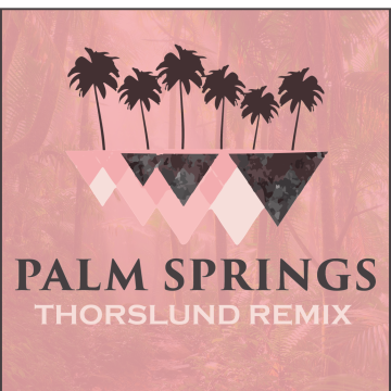 Luna Shadows - Palm Springs (feat. In.Drip.) (Thorslund Remix) Artwork