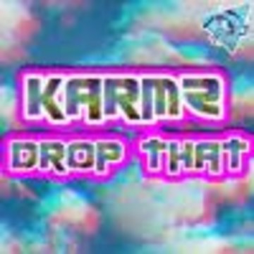 KARMZDNB - KARMZ - DROP THAT Artwork