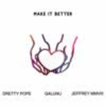 JeffreyMMVIII - Make It Better w/ Galunu, Dretty Pope Artwork