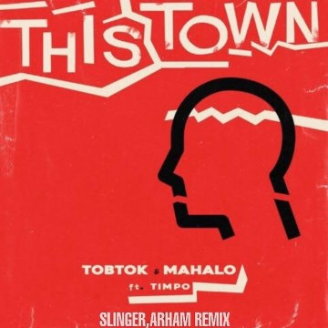 Tobtok - This Town w/ Mahalo ft. Timpo (SLINGER, ARHAM Remix) Artwork
