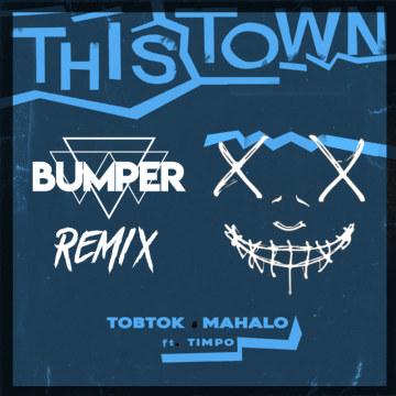 Tobtok - This Town w/ Mahalo ft. Timpo (Bumper Remix) Artwork