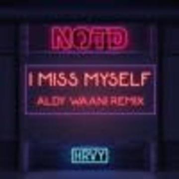 Aldy Waani - NOTD - I Miss Myself ft. HRVY (Aldy Waani Remix) Artwork