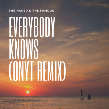The Naked And Famous - Everybody Knows (OnYt Remix) Artwork