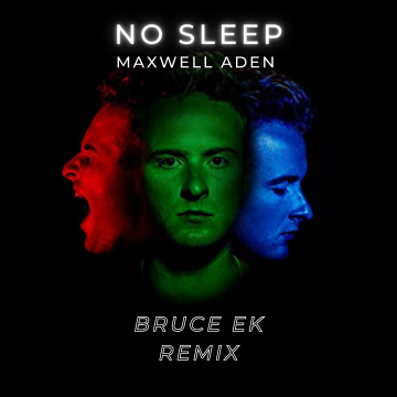 Maxwell Aden - No Sleep (Bruce Ek Remix) Artwork
