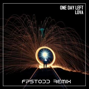LOVA - One day left (FPSTodd Remix) Artwork