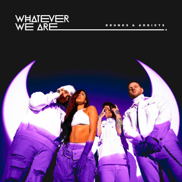 WHATEVER WE ARE - DRUNKS & ADDICTS Artwork