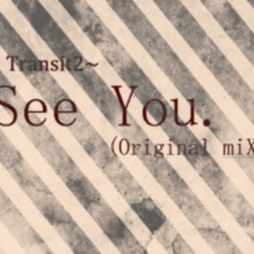 Transit2 - See You Artwork