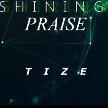 Tize - Shining Praise Artwork