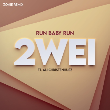 2WEI - Run Baby Run (feat. ALI CHRISTENHUSZ) (Zonie Remix) Artwork