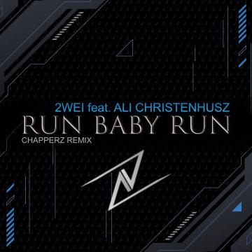 2WEI - Run Baby Run (feat. ALI CHRISTENHUSZ) (CHAPPERZ Remix) Artwork