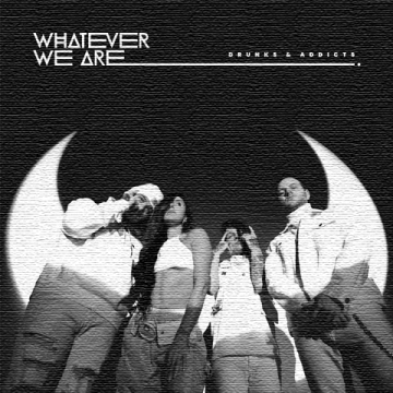 WHATEVER WE ARE - DRUNKS & ADDICTS (Jess George Remix) Artwork