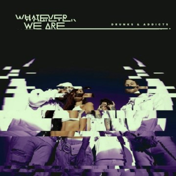 WHATEVER WE ARE - DRUNKS & ADDICTS (ISKO Remix) Artwork