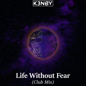 K3NBY - Life Without Fear (Club Mix) Artwork