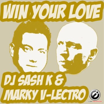 Dj Sash K & Marky V Lectro - DJ Sash K & Marky V-lectro - Win Your Love Artwork