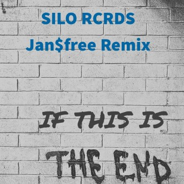 SILO RCRDS - If This Is The End (jan$free Remix) Artwork