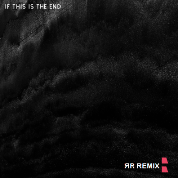 SILO RCRDS - If This Is The End (RR Remix) Artwork