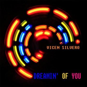 Vicen Silvero - Dreamin' Of You Artwork