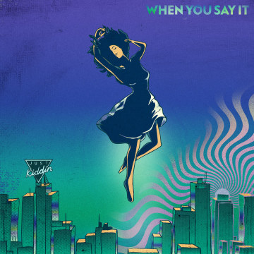 Just Kiddin - When You Say It Artwork