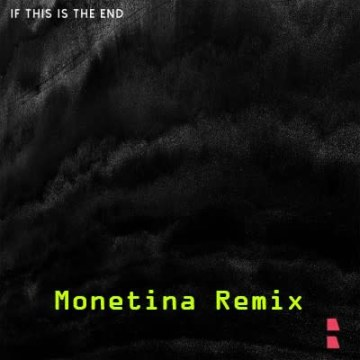 SILO RCRDS - If This Is The End (Monetina Remix) Artwork