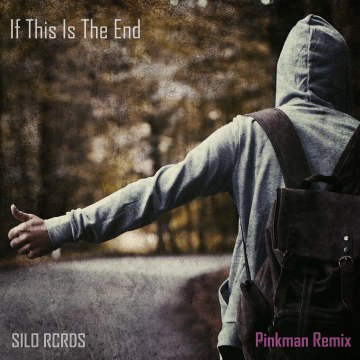 SILO RCRDS - If This Is The End (Pinkman Remix) Artwork