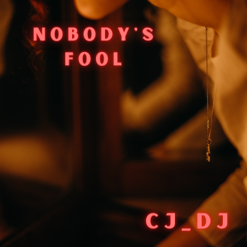 CJDJ - Nobody's Fool Artwork
