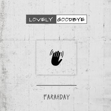 Farahday - Lovely Goodbye Artwork