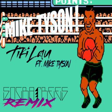 Tiki Lau - Mike Tyson (feat. Mike Tyson) (Socratrees Remix) Artwork