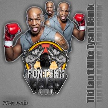 Tiki Lau - Mike Tyson (feat. Mike Tyson) (Font3kh Remix) Artwork