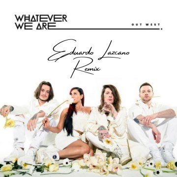 WHATEVER WE ARE - OUT WEST (Ed Nola Remix) Artwork