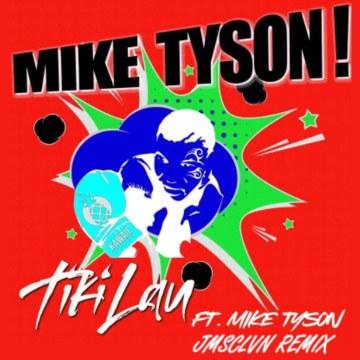 Tiki Lau - Mike Tyson (feat. Mike Tyson) (JMSCLVN Remix) Artwork