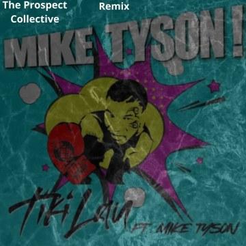 Tiki Lau - Mike Tyson (feat. Mike Tyson) (The Prospect Collective Remix) Artwork