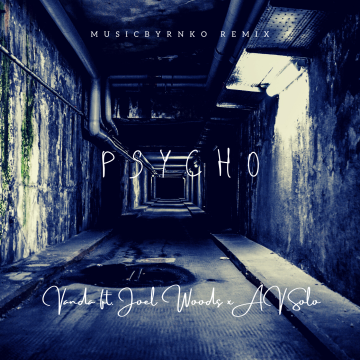 Vanda ft. Joel Woods x AV Solo - Psycho (MusicByRnko Remix) Artwork