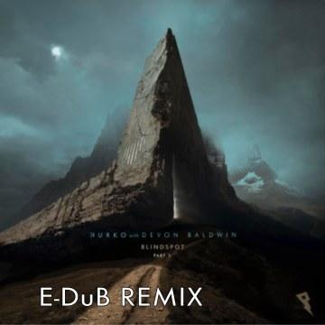 Nurko - Blindspot, Pt. 1 feat. Devon Baldwin (E-DuB Remix) Artwork