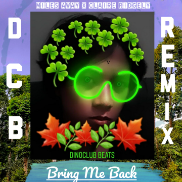 Miles Away - Bring Me Back (feat. Claire Ridgely) (DinoClub Beats Remix) Artwork