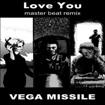 Vega Missile - Love You (Master Beat Remix Remix) Artwork