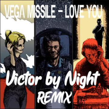 Vega Missile - Love You (Victor by Night Remix) Artwork