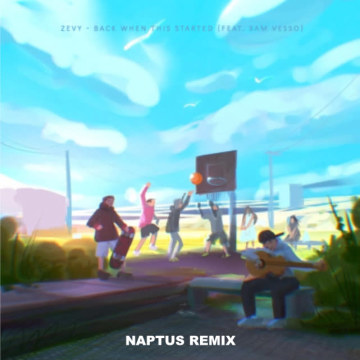ZEVY - Back When This Started (feat. Sam Vesso) (Naptus Remix) Artwork