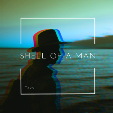 Tevv - Shell of a Man Artwork