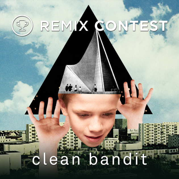 Enter the Clean Bandit Remix Contest (Big Beat Records