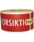 "Etikett ""FORSIKTIG"" rull a 500stk"