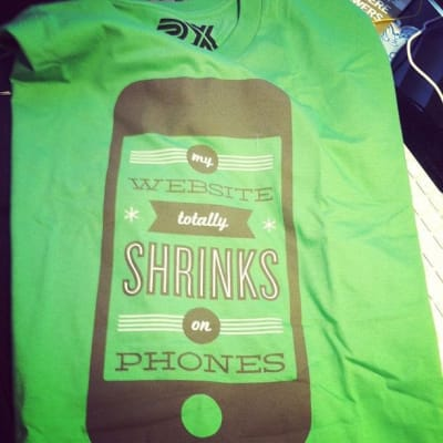 "T-shirt that says ""My website totally shrinks on phones"""