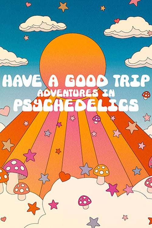 Poster for Have a Good Trip: Adventures in Psychedelics