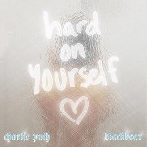 Album artwork for Hard On Yourself by Charlie Puth & blackbear