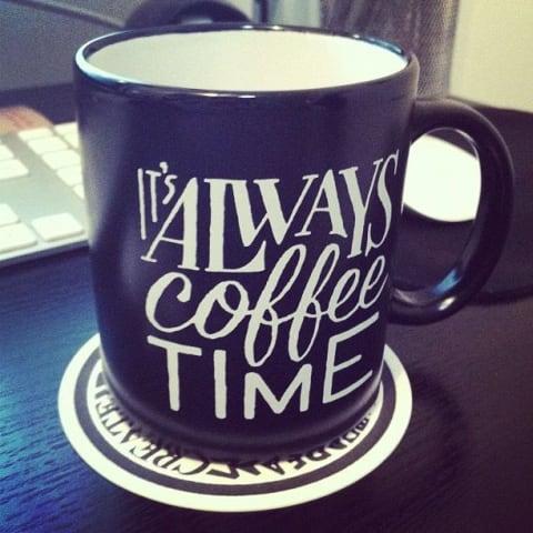 "Coffee mug that reads ""It's Always Coffee Time"""