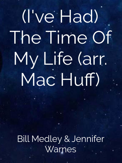 (I've Had) The Time Of My Life (arr. Mac Huff)