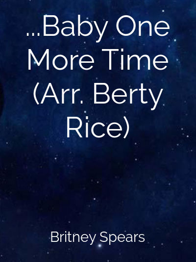 ...Baby One More Time (Arr. Berty Rice)