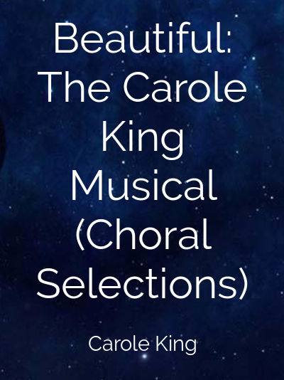 Beautiful: The Carole King Musical (Choral Selections)