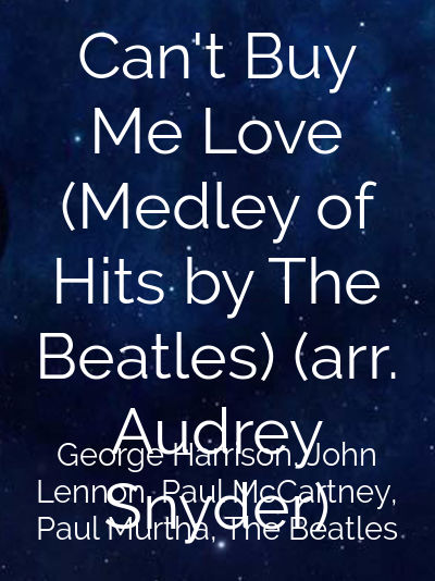 Can't Buy Me Love (Medley of Hits by The Beatles) (arr. Audrey Snyder)