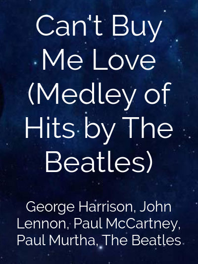 Can't Buy Me Love (Medley of Hits by The Beatles)